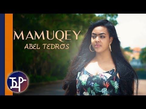 Abel Tedros (ትቦ) - Mamuqey | ማሙቐይ  - New Eritrean Music 2018 (Official Video)