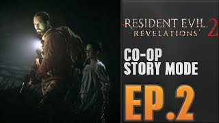 Resident Evil Revelations 2 Coop / EP.3 / PC 60 FPS / Remote Play Together