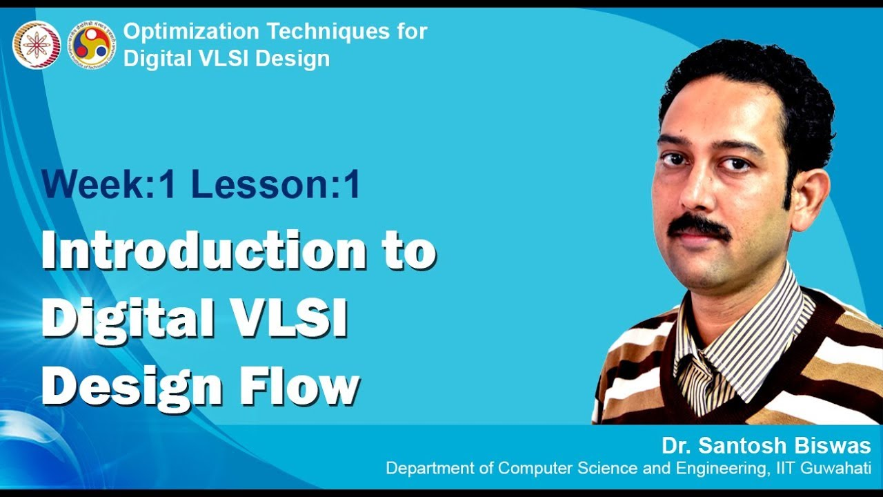 Vlsi Design Module 01 Lecture 01 High Level Synthesis Introduction To Digital Vlsi Design Flow Youtube