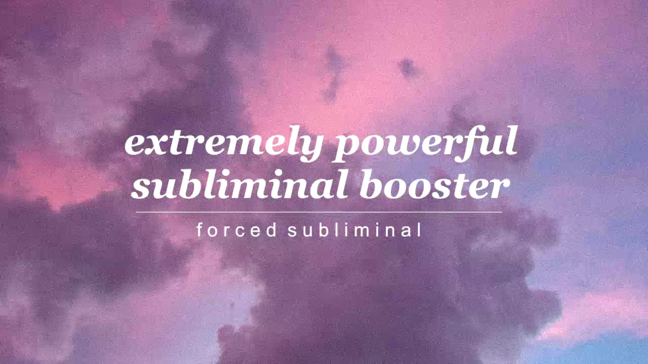 EXTREMELY POWERFUL FORCED SUBLIMINAL BOOSTER → get instant results
