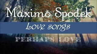MAXIMO SPODEK, LOVE SONGS COLLECTION, INSTRUMENTAL