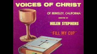 """Fill My Cup""- Voices of Christ"