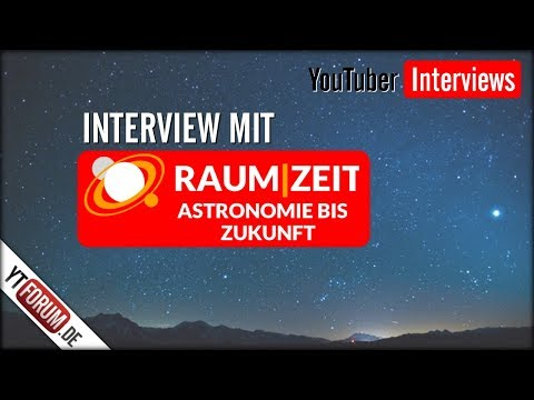 Interview mit Raumzeit / Youtuber Interviews 2018 / YTForum.de