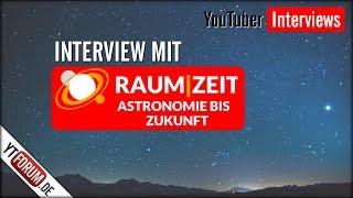 Interview mit Raumzeit / Youtuber Interviews 2018 / YTForum.de