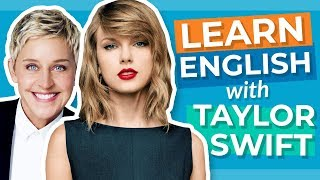 Learn English With Taylor Swift & Ellen