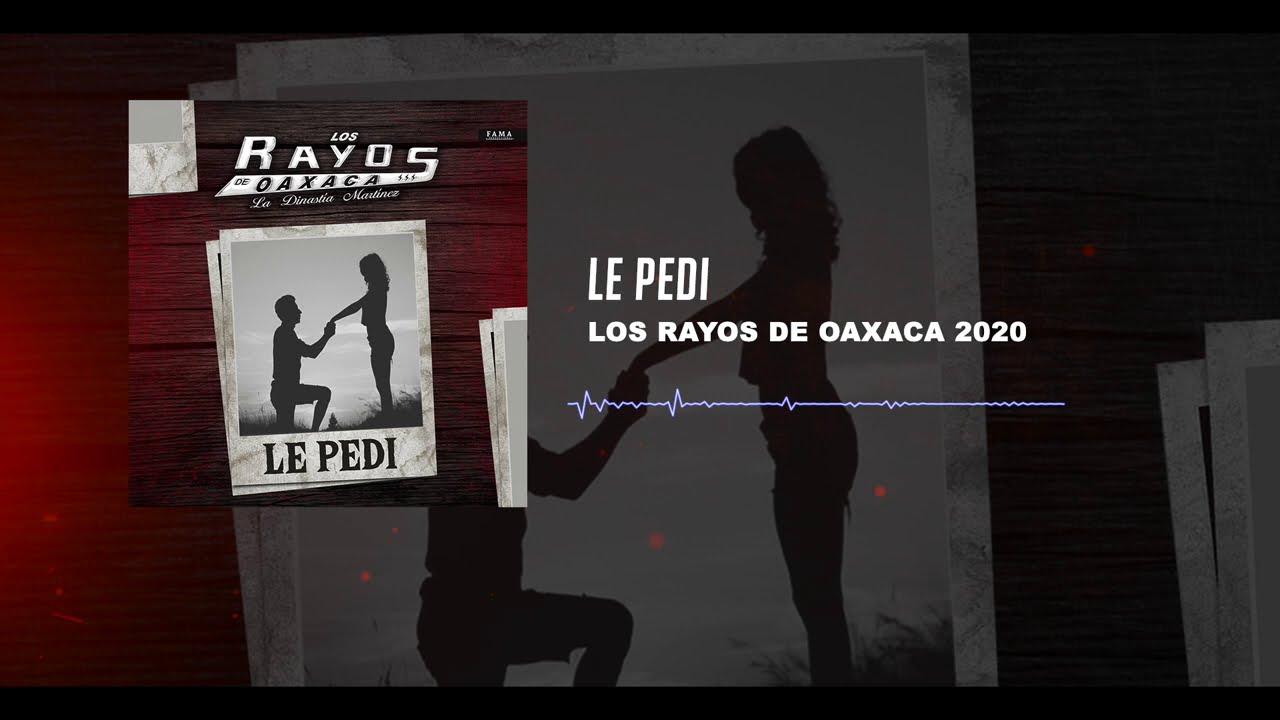 Le Pedi / Los Rayos De Oaxaca -TEMA  2020