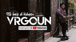 Virgoun - Titik Balik di Hidupku (Hanya di Channel @Virgoun)
