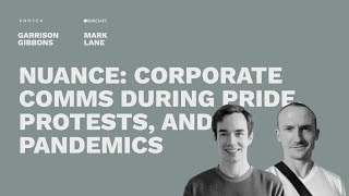Nuance: Corporate Comms During Pride, Protests, and Pandemics - Pros and Content Connect 2020
