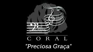 Preciosa Graça - Coral Dádiva Divina