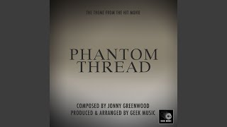 Phantom Thread - House of Woodcock Theme