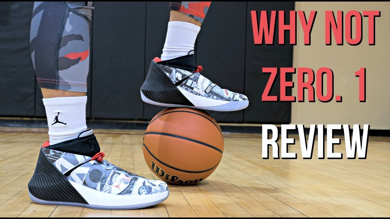 Jordan Why Not Zer0. 1 Performance Review!