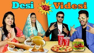 Desi Vs Videsi Eating Challenge | देसी vs विदेसी ईटिंग चैलेंज | Hungry Birds Food Eating Competition