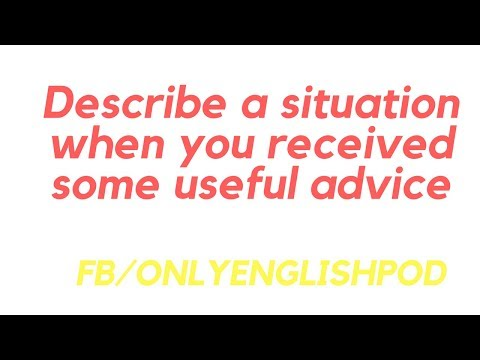 English Pod - IELTS - Describe a situation when you received some useful advice