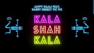 Kala Shah Kala (Official Music Video) - Jappy Bajaj Feat. Harry Breezy Tic Tic