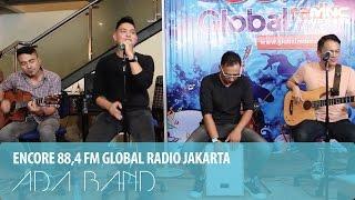 ADA BAND - MANUSIA BODOH - ENCORE (ENTERTAINMENT CORNER) GLOBAL RADIO JAKARTA
