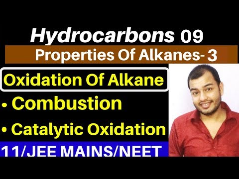 Hydrocarbons 09 : Properties of Alkanes 03 : Oxidation - Catalytic Oxidation and Combustion JEE/NEET