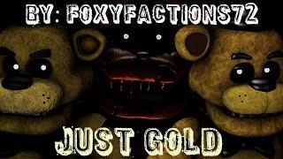 [FNaF SFM] Just Gold