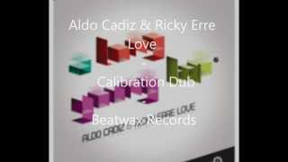 Aldo Cadiz & Ricky Erre Love - Calibration Dub / Beatwax Records