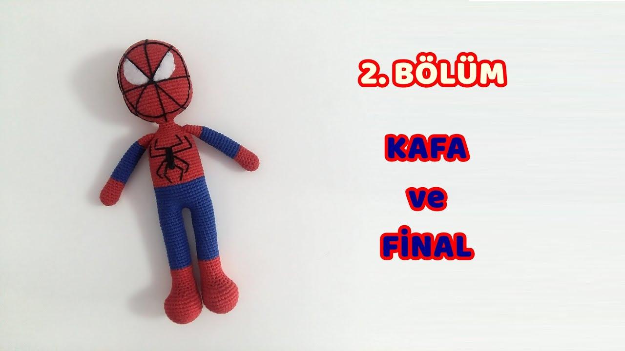 Amigurumi Örümcek Adam Spiderman - 2. BÖLÜM FİNAL - Kafa ve Parçaları Birleştirme