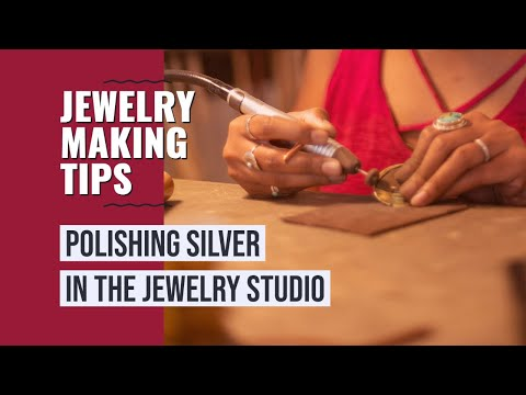 Tips for Silver Polishing in the Jewelry Studio