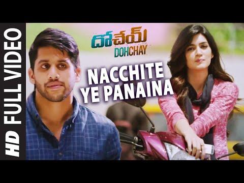 Nacchite Ye Panaina video Song || Dohchay || Naga Chaitanya, Kritisanon