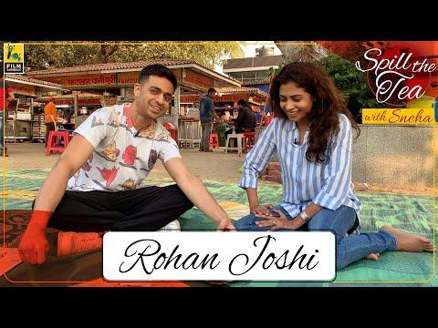 Rohan Joshi | Spill The Tea | Sneha Menon Desai | Film Companion