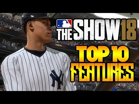 MLB The Show 18 Top 10 New Features (MLB 18 RTTS, FRANCHISE, ETC)