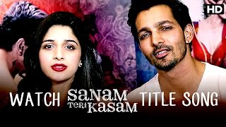 Watch Sanam Teri Kasam Title Song | Harshvardhan Rane, Mawra Hocane