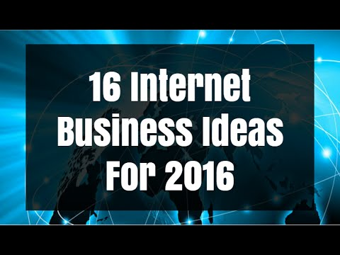 16 Internet Business Ideas For 2016