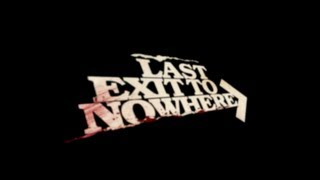 Last Exit To Nowhere - 30 Second Homemade Movie Competition