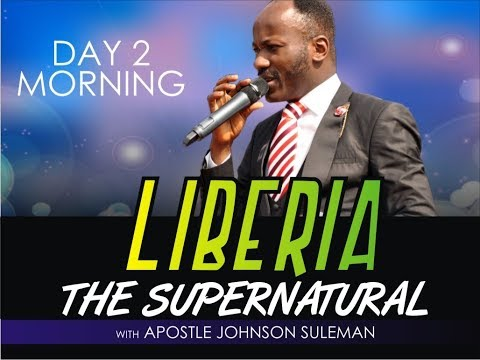 The Supernatural -  Monrovia, Liberia - Day 2 Morning