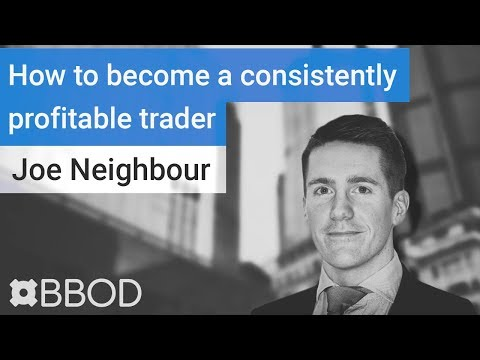 How to become a consistently profitable trader - Joe Neighbour