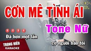 Karaoke Cơn Mê Tình Ái Tone Nữ Nhạc Sống | Trọng Hiếu