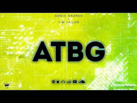 Sonic Snares & Tim Tailor - ATBG (Original Mix)