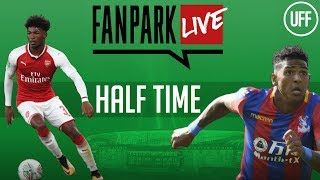 Arsenal vs Crystal Palace - Half Time Phone In - FanPark Live