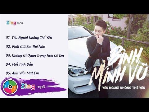 Yêu Người Không Thể Yêu (Album) - Bình Minh Vũ