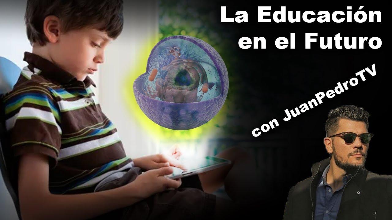 Cómo será la Educación en el futuro? con @JuanPedroTV