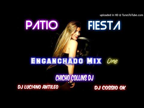 PATIO FIESTA ENGANCHADO MIX ✘ChichoCollinsDJ ✘ DJ Luc14no Antileo ✘ DJ CossioOK
