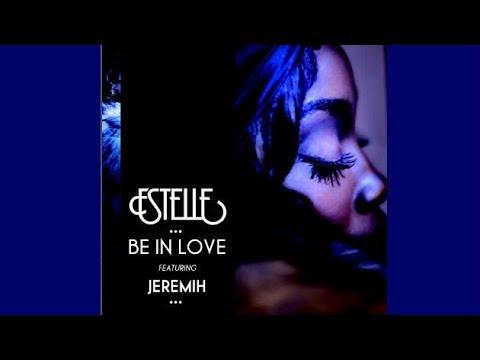 Estelle - Be In Love (feat. Jeremih)