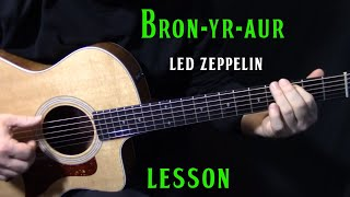 "lesson - how to play ""Bron-Yr-Aur"" on acoustic guitar by Led Zeppelin - tutorial lesson"