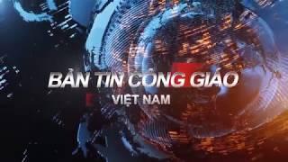 BẢN TIN CÔNG GIÁO VIỆT NAM Từ ngày 15 - 17.01.2018