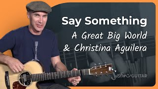A Great Big World - Say Something Guitar Lesson Tutorial - JustinGuitar Christina Aguilera