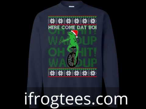 Here come Dat Boi Christmas sweater - YouTube