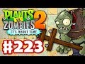 Plants vs. Zombies 2: It's About Time - Gameplay Walkthrough Part 223 - Pyramid of Doom Level 200!