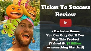 Ticket To Success Review