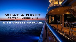 What A NIGHT At Work Looks Like | Yacht Arience