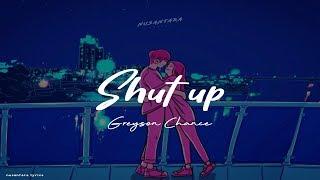 Greyson chance - shut up (lyrics + terjemahan)
