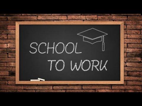 School to Work Intro