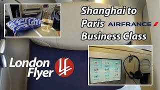 [HD] Air France Business Class | PVG-CDG | TRIP REPORT B777-3ER | londonflyer