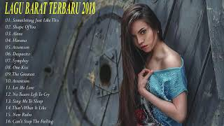 Lagu Barat Terbaru 2018 | Lebih Update Kumpulan Musik Terpopuler Video HD